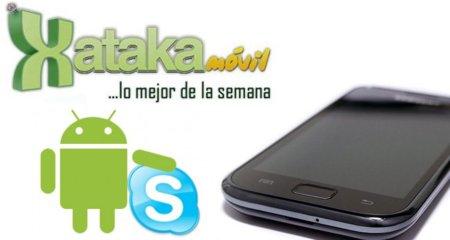 Skype en Android, Galaxy S superventas, N8 bate récords. Lo mejor de la semana en XatakaMóvil
