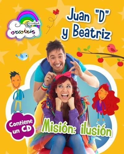 El libro con CD en el que Juan D y Beatriz nos cuentan los secretos de Ciudad Arcoíris