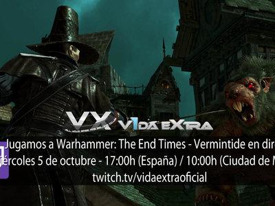 Jugamos en directo a Warhammer: The End Times - Vermintide a las 17:00h (las 10:00h en Ciudad de México) (finalizado)