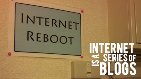Internet is a series of blogs (CXXVIII)