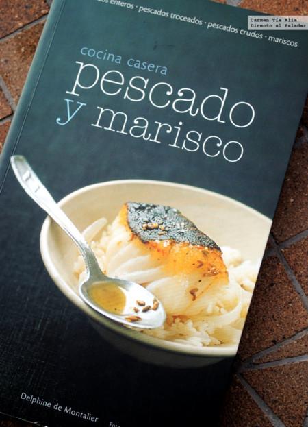 Cocina casera, pescado y marisco. Libro de cocina de Delphine de Montalier