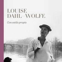 """""""Lousie Dahl-Wolfe. Con estilo propio"""", el libro sobre la fotógrafa que quería revolucionar el mundo de la moda"""