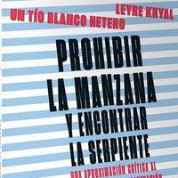 Libros que nos inspiran: 'Prohibir la manzana y encontrar la serpiente', de Un Tío Blanco Hetero y Leyre Khyal