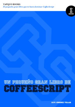 Aprende el lenguaje que está revolucionando la web con el libro sobre CoffeeScript de Javi Jiménez