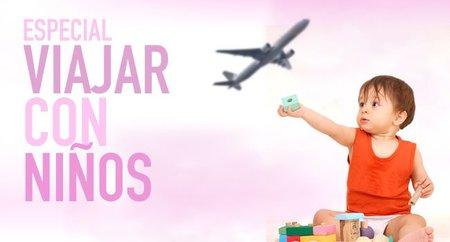 Especial Viajar con niños en Bebés y más