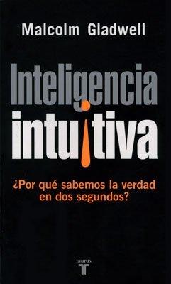 [Libros que nos inspiran] 'Inteligencia intuitiva' de Malcom Gladwell, ¿por qué sabemos la verdad en dos segundos?