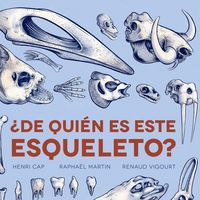 [Libros que nos inspiran] 'De quién es este esqueleto?' de Henri Cap y otros