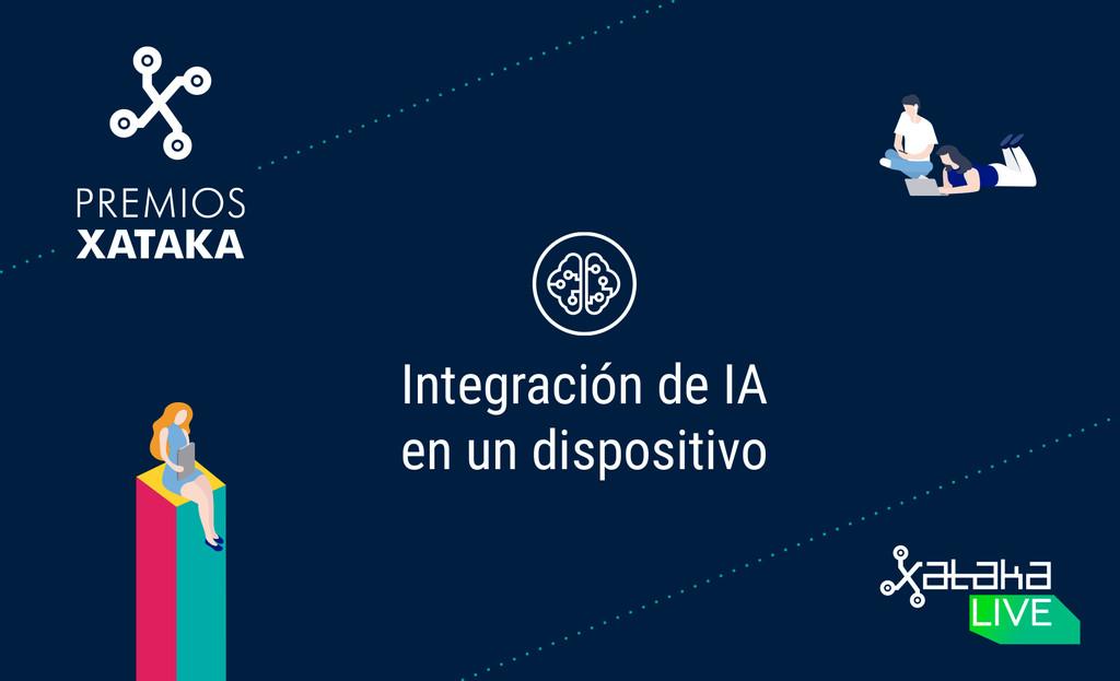 Mejor incorporación de IA en un dispositivo: participa en los Premios Xataka 2018