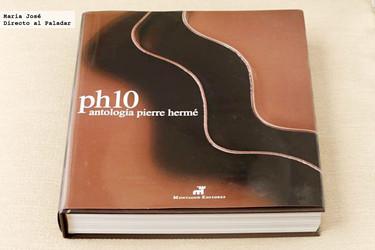 Ph10, antología Pierre Hermé. Libro de recetas