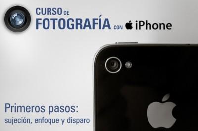Curso de fotografía con iPhone (II): primeros pasos (sujeción, enfoque y disparo)