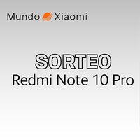 ¡Sorteamos un Redmi Note 10 Pro!