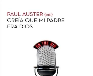 'Creía que mi padre era Dios' de Paul Auster (ed.)