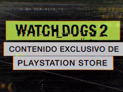 Ubisoft revela los contenidos exclusivos de pre-venta para Watch Dogs 2 que se conseguirán sólo en la PlayStation Store
