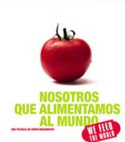 Película: Nosotros que alimentamos el mundo