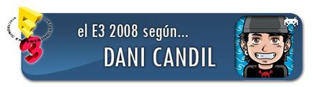 El E3 2008 según Dani Candil