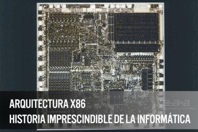 Arquitectura x86, una historia imprescindible de la informática