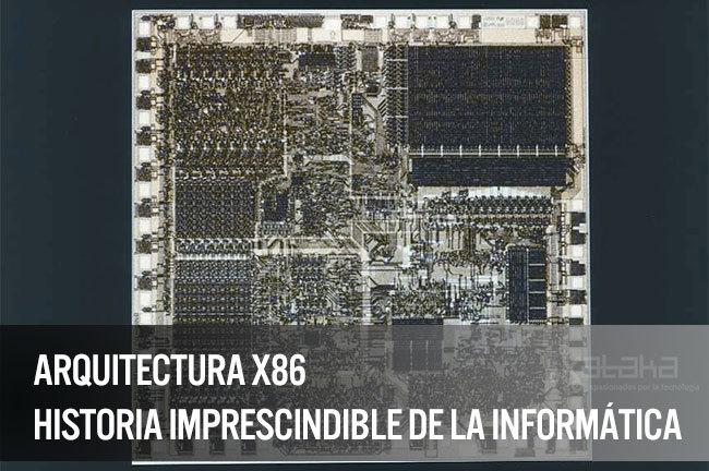 Arquitectura x86, especial Xataka