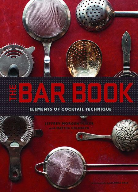 The Bar Book, tu libro de cabecera para preparar los mejores cocteles