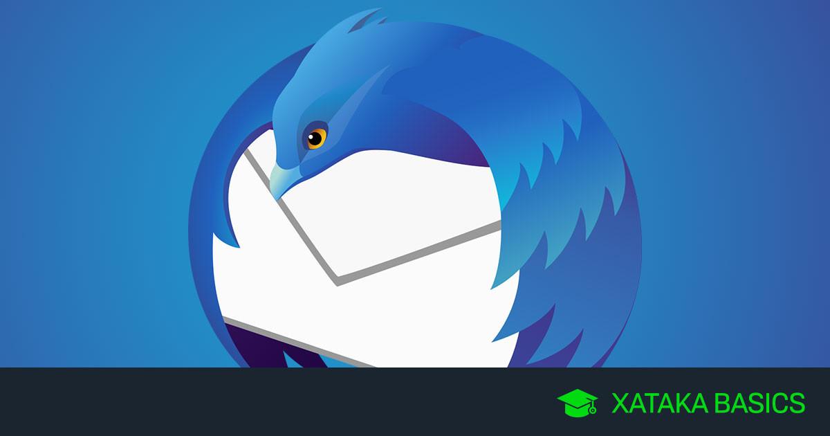 Thunderbird: 23 trucos para sacarle todo el partido al cliente de correo de Mozilla