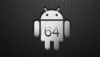 Prepárense Vds. para un Android de 64 bits