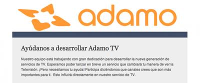 Adamo prepara su servicio de televisión IP sobre fibra preguntando a los clientes
