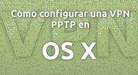 Cómo configurar una VPN PPTP en OS X Lion