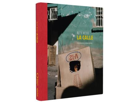'La Calle' es el nuevo libro del gran Alex Webb centrado en su trabajo en México