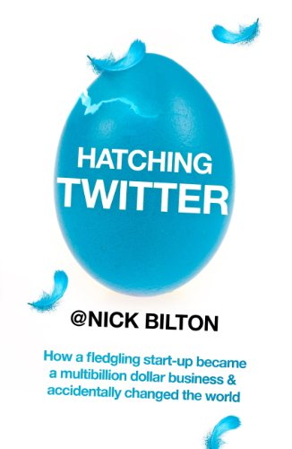 Hatching Twitter: A True Story of Money, Power, Friendship and Betrayal (English Edition) Edición Kindle