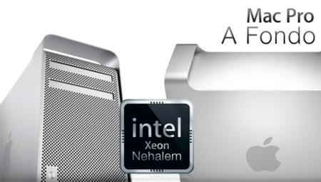 "A fondo: Mac Pro con procesadores Intel Xeon ""Nehalem"""