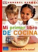 Mi primer libro de cocina, un libro para involucrar a los niños en el arte culinario