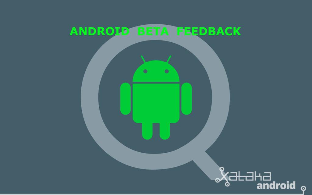 Google incluirá la app <strong>Android℗</strong> Beta Feedback en la beta(programa) de <strong>Android℗</strong> Q para informar de errores &#8220;>     </p> <div class=