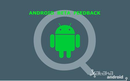 Google incluirá la aplicación Android Beta Feedback en la beta de Android Q para informar de errores