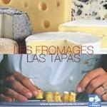 Les Fromages - Las Tapas