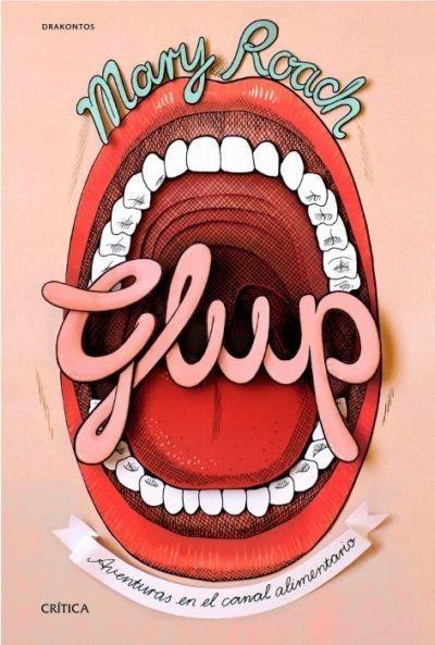 Libros que nos inspiran: 'Glup' de Mary Roach: aventuras en el canal alimentario