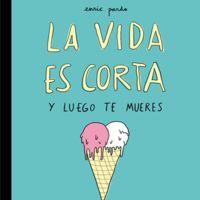'La vida es corta y luego te mueres' de Enric Pardo y Lyona
