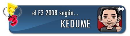 El E3 2008 según Kedume