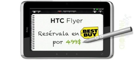 HTC Flyer, anunciada la reserva en Best Buy de esta tablet sin Honeycomb por 499$