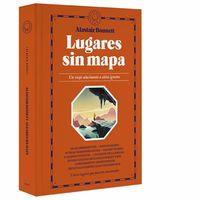 """Libros que nos inspiran: 'Lugares sin mapa"""" de Alastair Bonnett"""