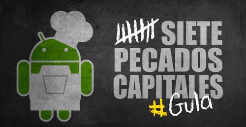 Los siete pecados capitales en Android: Gula