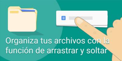Google Drive para Android ya nos permite organizar los archivos con la acción de arrastrar y soltar