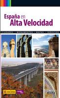 """""""España en alta velocidad"""", guía práctica sobre las ciudades del AVE"""