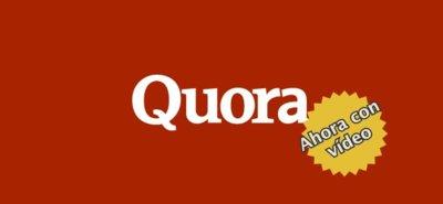 Una imagen vale más que mil palabras: Quora permite incrustar vídeos en sus preguntas y respuestas