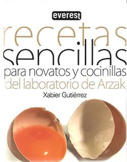 Recetas sencillas para novatos y cocinillas de Xabier Gutiérrez