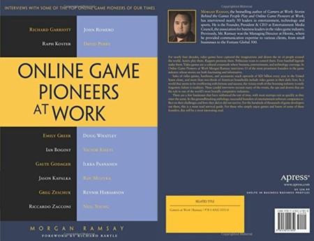 Sale a la venta otro libro para conocer más sobre el mundo de los videojuegos: Online Game Pioneers at Work