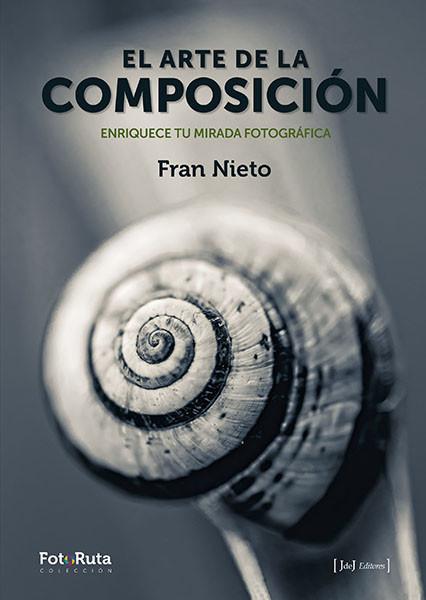El arte de la composición. Enriquece tu mirada fotográfica