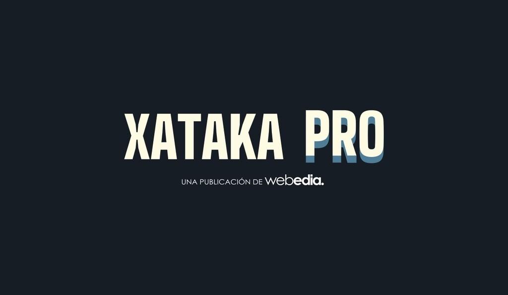 Presentamos Xataka Pro, una nueva sección con lo mejor de la tecnología B2B para profesionales y empresas
