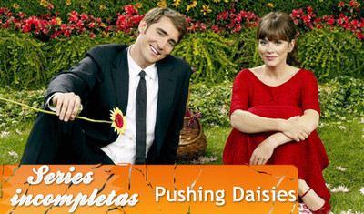 'Pushing Daisies', series inacabadas