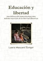 """""""Educación y libertad"""", un libro sobre la libertad educativa y el homeschooling"""