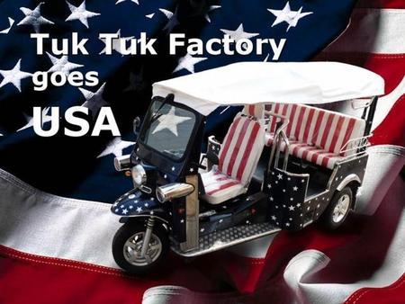 Los Tuk-tuk eléctricos esperan ser homologados para ser vendidos en los Estados Unidos