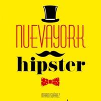 Nueva York Hipster, el libro de Mario Suárez que necesitas si quieres ser <em>un moderno</em>